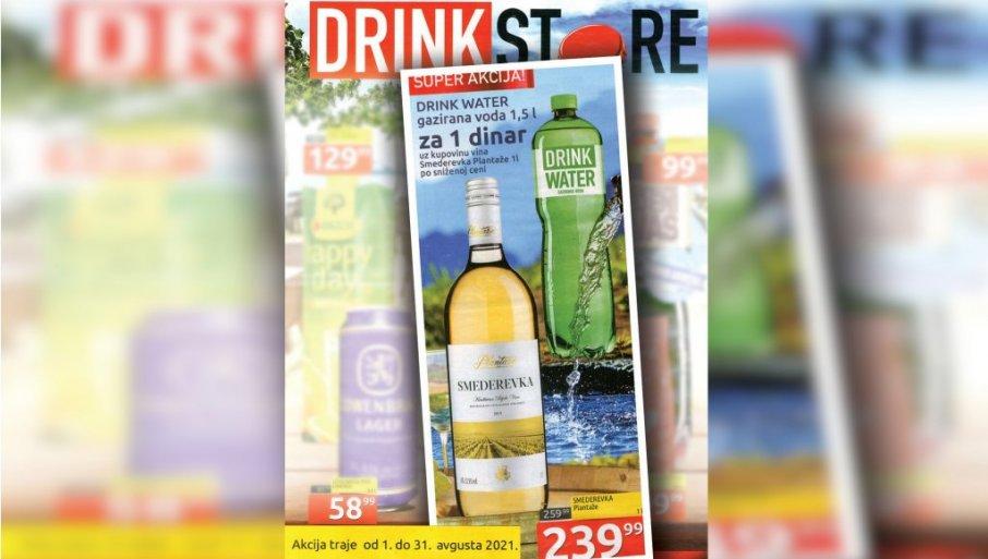 """KUPIŠ VINO, A OD VODE - NIŠTA! Našoj redakciji javili se kupci nezadovoljni akcijom koju je pokrenuo trgovinski lanac za pića """"Drink stor"""""""